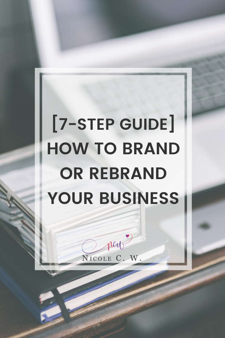 [Entrepreneurship Tips] [7-Step Guide] How To Brand Or Rebrand Your Business