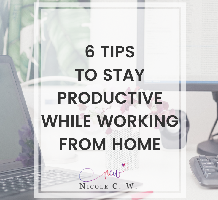 6 Tips To Stay Productive While Working From Home