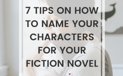 7 Tips On How To Name Your Characters For Your Fiction Novel