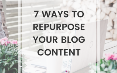 7 Ways To Repurpose Your Blog Content
