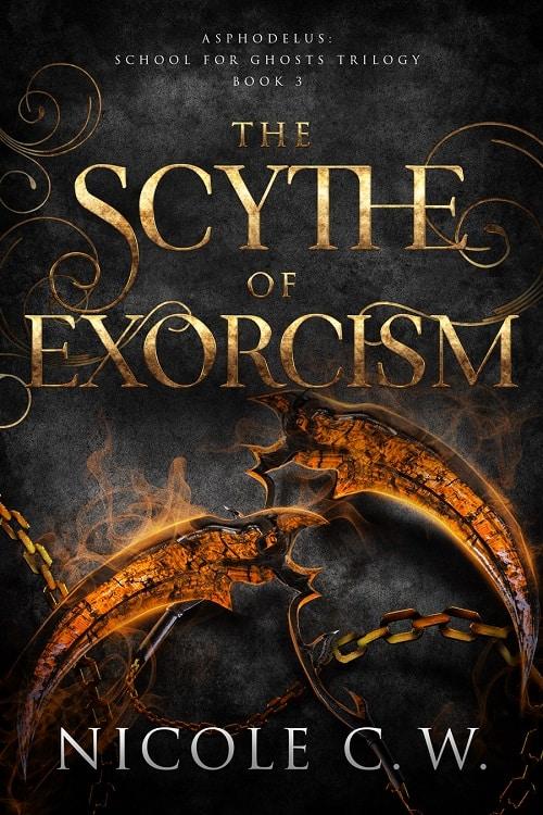 Asphodelus Trilogy Book 3 The Scythe Of Exorcism