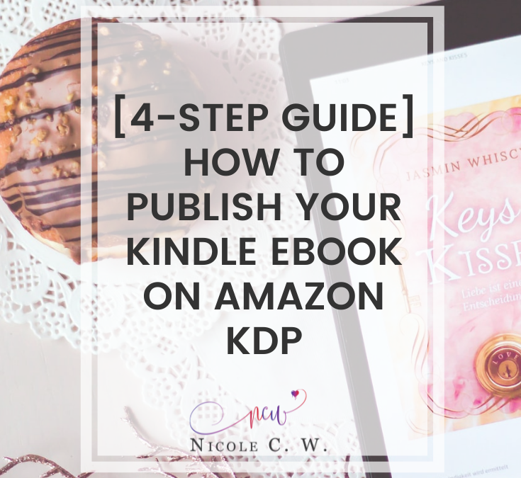 [4-Step Guide] How To Publish Your Kindle eBook On Amazon KDP