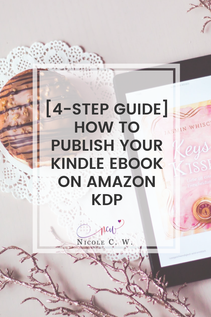 [Self-Publishing Tips] [4-Step Guide] How To Publish Your Kindle eBook On Amazon KDP
