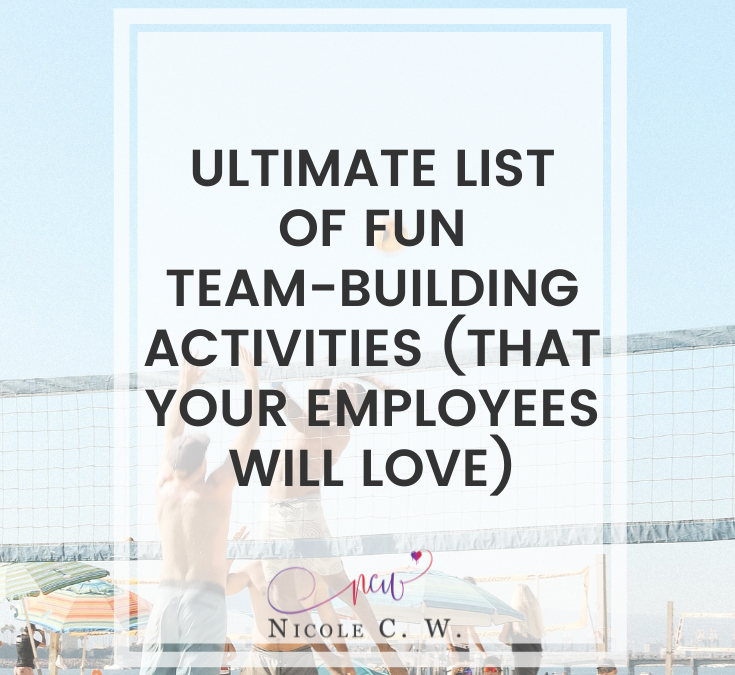 Ultimate List Of Fun Team-Building Activities (That Your Employees Will Love)